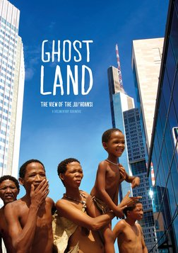 Ghostland: The View of the Ju'Hoansi - Namibian Bushmen Experience the Western World