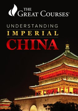 Understanding Imperial China - Dynasties, Life, and Culture