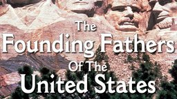 The History of the United States - The Founding Fathers of the US