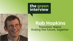 Rob Hopkins: Transition Towns: Finding the Future, Together - Finding the Future, Together