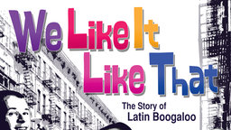 We Like it Like That - The Stoy of Latin Boogaloo Music