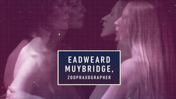 Eadweard Muybridge, Zoopraxographer - The Life and Work of the Photographer and Cinema Pioneer