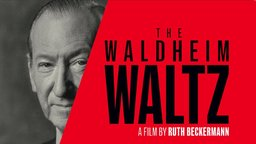 The Waldheim Waltz - Investigating Former UN Secretary General Kurt Waldheim